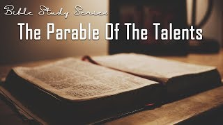 The Parable of the Talents - Bible Study on the Second Coming of Jesus #5