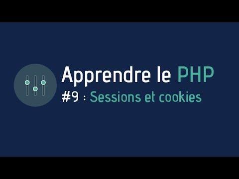 Créer un site web - Apprendre le PHP (#9 : Sessions & Cookies)