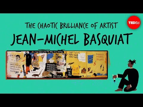 Video image: The chaotic brilliance of artist Jean-Michel Basquiat - Jordana Moore Saggese