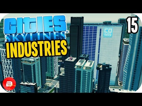 Cities: Skylines Industries - Colossal Expansion! #15 (Industries DLC)