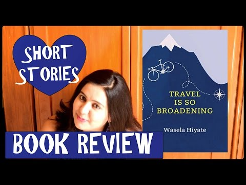 Book Review - Travel is so Broadening by Wasela Hiyate (Short Stories)