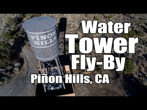 Water Tower Fly-By, Piñon Hills, CA