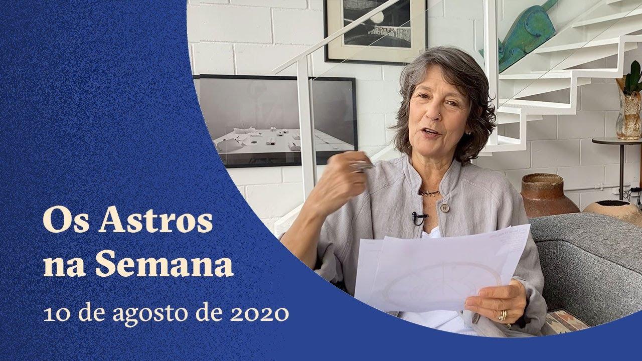 Os Astros na Semana - Agosto - 10 a 16 - Claudia Lisboa