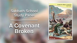 "Sabbath Bible Lesson 2: ""A Covenant Broken"" - Wilderness Wanderings (2)"