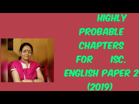 HIGHLY PROBABLE CHAPTERS FOR ISC 2019( ENGLISH PAPER 2)