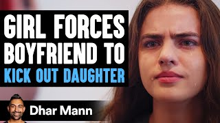 Girlfriend Forces Boyfriend to Kick Out His Daughter, Ending Is So Shocking   Dhar Mann