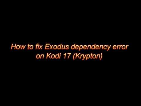 How to Fix Dependency Error when Installing Exodus on Kodi 17 (Krypton)