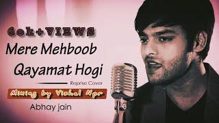 Mere Mehboob Qayamat Hogi // Abhay Jain // Riprise Cover // Kishore Kumar