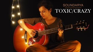 TOXIC/CRAZY COVER BY SOUNDARYA