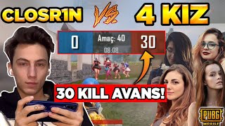 BU SEFER ABARTTIK! 4 TDM'Cİ KIZ vs CLOSR1N 30 KİLL AVANS!! PUBG MOBİLE