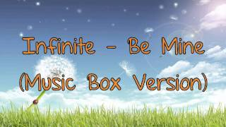 Infinite - Be Mine (Music Box Version)