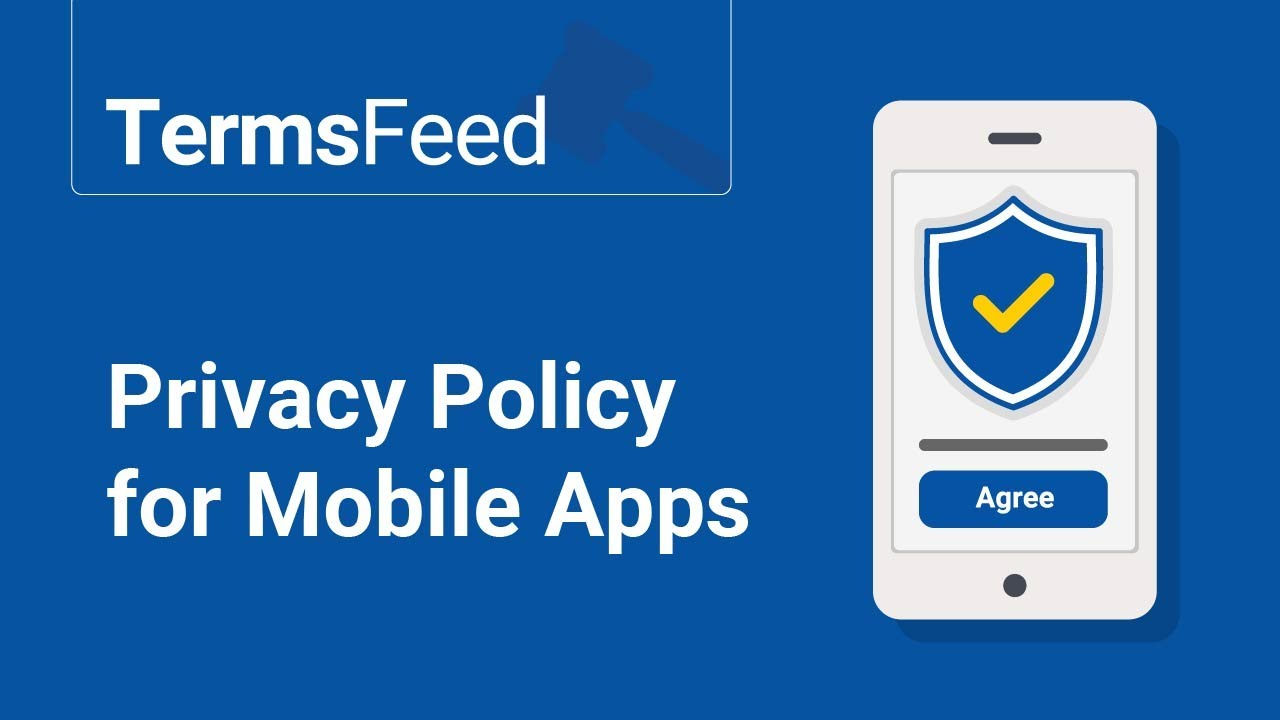 Privacy Policy for Mobile Apps - TermsFeed
