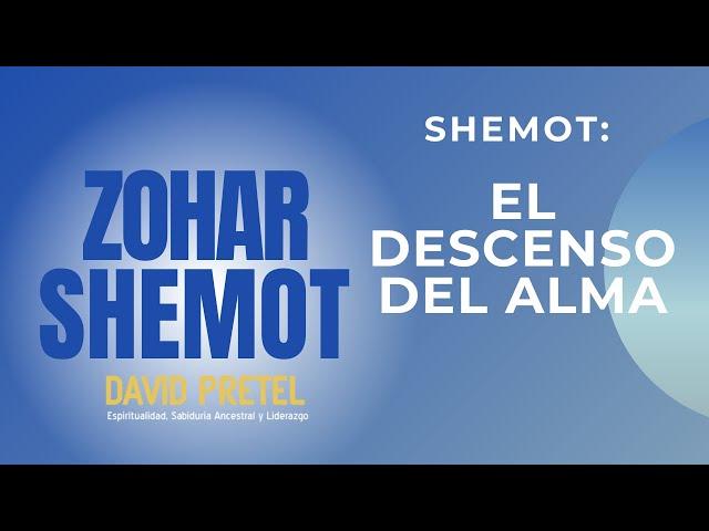 SHEMOT: EL DESCENSO DEL ALMA