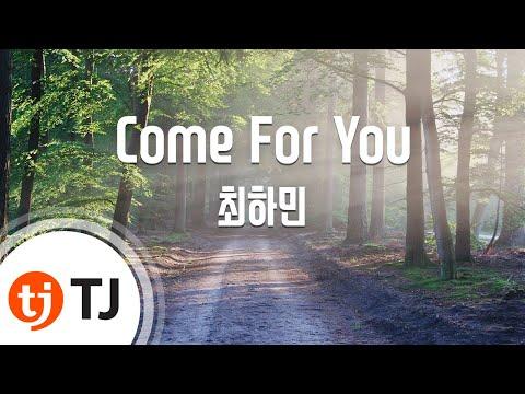 [TJ노래방] Come For You - 최하민(Feat.HOMEBOY,FNRL.)() / TJ Karaoke