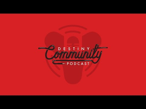 Destiny Community Podcast: Episode 1 - Hello World (ft. Deej from Bungie)