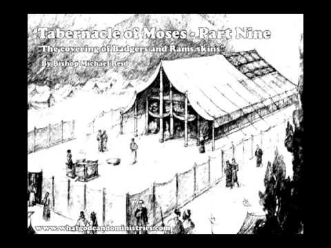 The Tabernacle of Moses - Part Nine - By Bishop Michael Reid