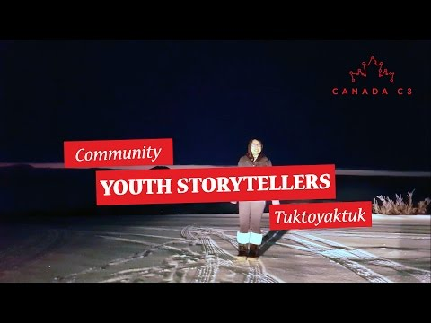 Community Youth Storyteller   Tuktoyaktuk, N.W.T.