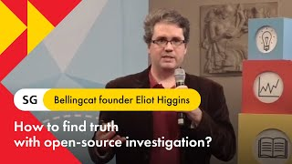 Bellingcat founder Eliot Higgins: How to find truth with open-source investigation?