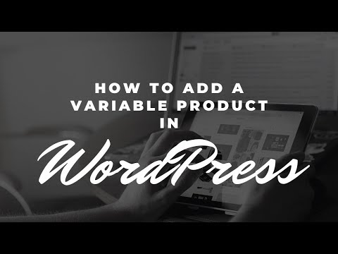 How To Add A Variable Product In WordPress Using Woocommerce thumbnail