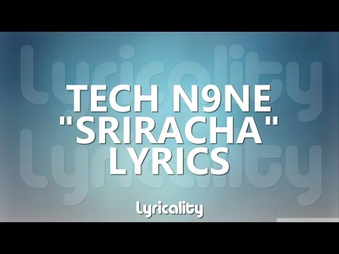 Tech N9ne - Sriracha (ft. Logic & Joyner Lucas) Lyrics | @lyricalitymusic