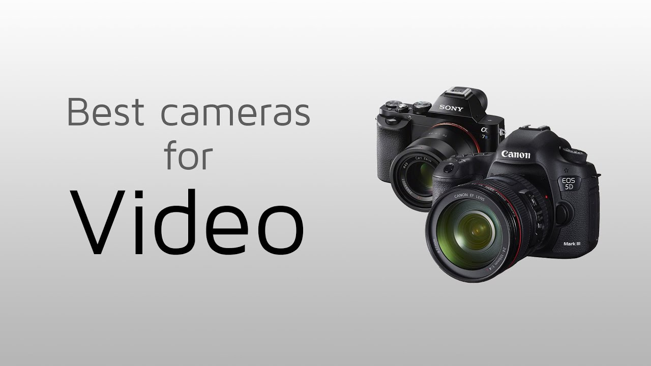 Camera Dslr Camera For Video Recording best dslrs and mirrorless cameras for video youtube