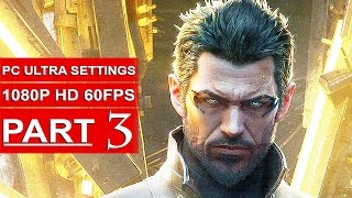 DEUS EX MANKIND DIVIDED Gameplay Walkthrough Part 3 [1080p HD 60FPS PC ULTRA] - No Commentary