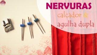 Como fazer nervuras (frisos) com e sem pé calcador e agulha dupla