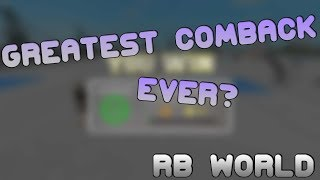 GREATEST COMEBACK EVER? [RB WORLD 2]