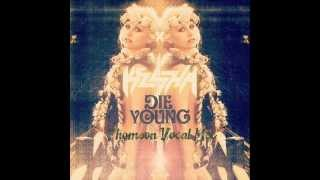 Dada Life vs. Kesha - Die Young (Thomson Vocal Mix)