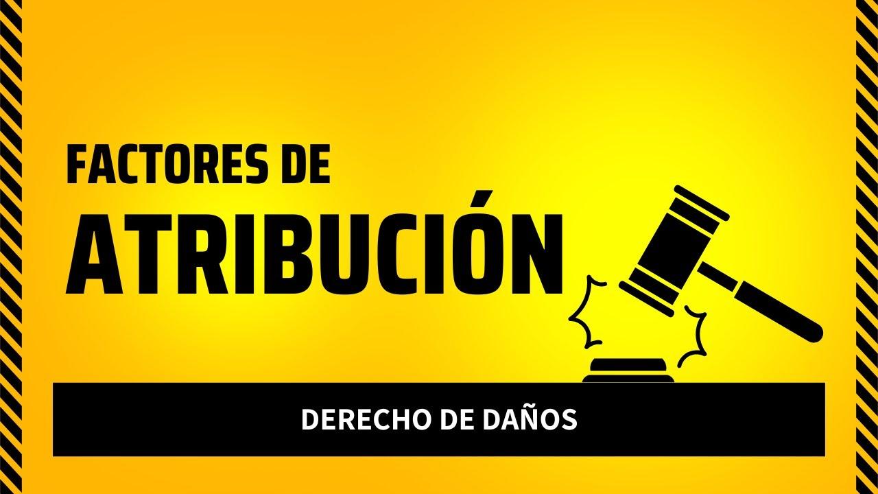Presupuestos de la Responsabilidad Civil: FACTORES DE ATRIBUCIÓN