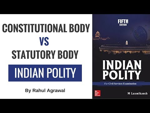 Difference Between Constitutional Body and Statutory Body By Rahul Agrawal