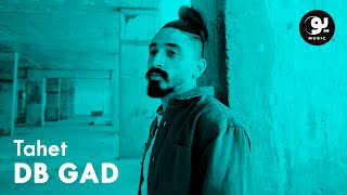 DB Gad - Tahet | ديبي جاد - تاهت (Official Music Video)