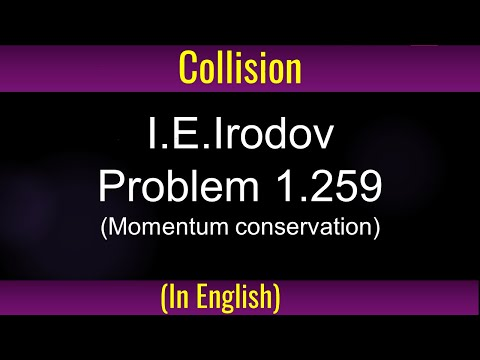 Physics: Collision -Momentum conservation- Irodov Problem 1 259