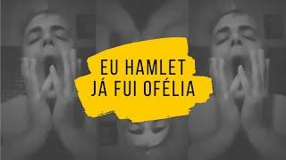 Eu Hamlet,  já fui Ofélia | Exercício Cênico - Luiz Borges | GRUPOJOGO