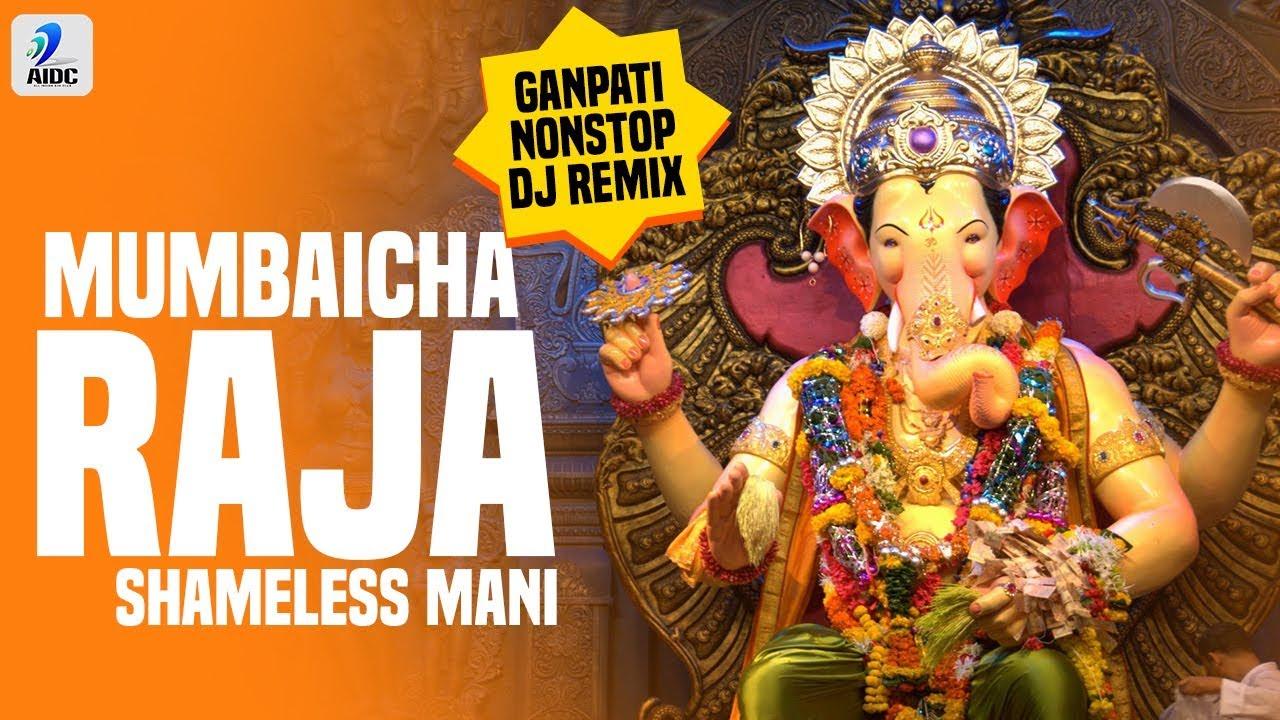 Mumbaicha Raja | Nonstop Ganpati DJ Remix Song 2019 | Ganpati DJ Song |  Shameless Mani | Dhol Tasha