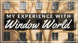 My Experience With Window World (Was It Worth It?)