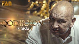 Qodirxon (milliy serial 15-qism)   Кодирхон (миллий сериал 15-кисм)