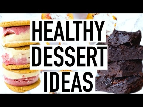HEALTHY DESSERT IDEAS! Quick And Easy!
