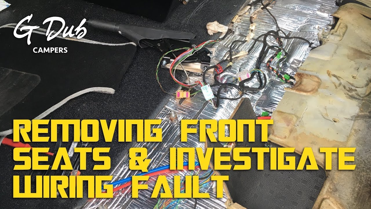 remove front seats & investigate wiring fault - self built diy vw t5 camper  conversion