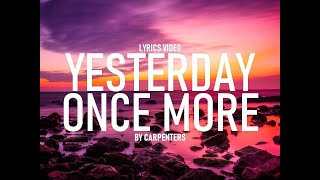 Yesterday Once More by The Carpenters (with Lyrics)