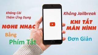 Mẹo Xem Youtube Khi Tắt Màn Hình Bằng Phím Tắt - Không Cài Ứng Dụng, Jailbreak | HaLinh IT