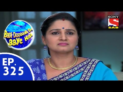 Download Badi Door Se Aaye Hain - बड़ी दूर से आये है - Episode 325 - 4th September, 2015
