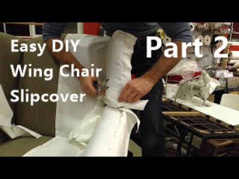 Slipcover Wing Chair using easy pattern method part 2