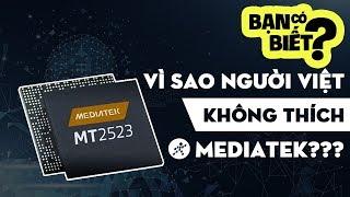 Vì sao người Việt không thích smartphone chip MediaTek?