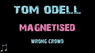 Video Tom Odell - Magnetised [ Lyrics ] download MP3, 3GP, MP4, WEBM, AVI, FLV April 2018