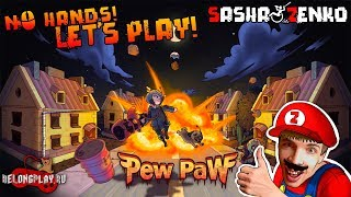 Pew Paw Gameplay (Chin & Mouse Only)