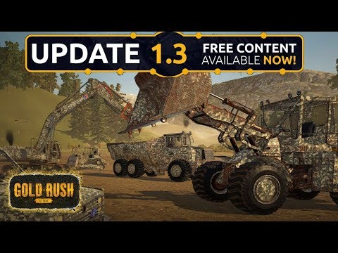 GOLD RUSH UPDATE 1.3 - NEW MACHINES, NEW PAINTS, NEW WAYS TO CATCH THE GOLD !!