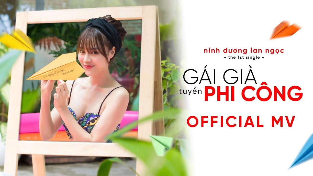 NINH DƯƠNG LAN NGỌC - GÁI GIÀ TUYỂN PHI CÔNG (OFFICIAL MV)