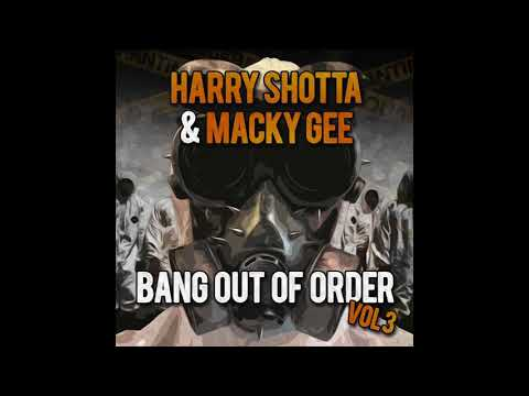 Bang Out Of Order 3- Harry Shotta & Macky Gee