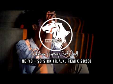 Ne-Yo  - So Sick (R A K Remix - 2020)